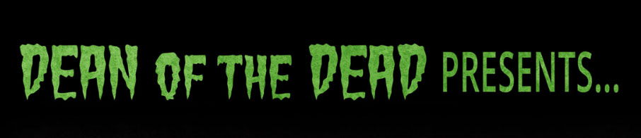 Dean Of The Dead Presents